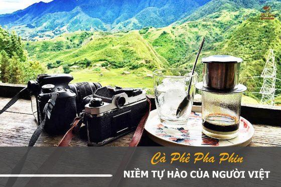 Cà phê phin là niềm tự hào của người dân đất Việt
